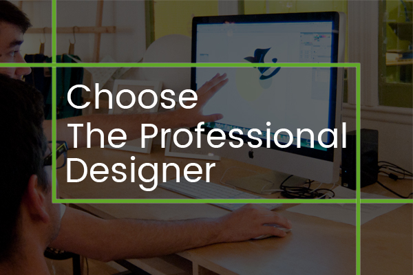 Choose The Professional Designer